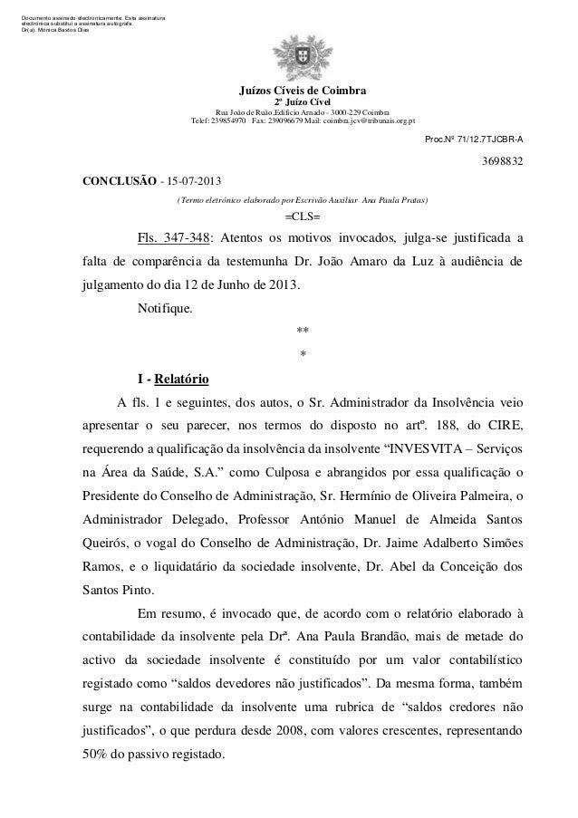 Juízos Cíveis de Coimbra 2º Juízo Cível Rua João de Ruão,Edificio Arnado - 3000-229 Coimbra Telef: 239854970 Fax: 23909667...