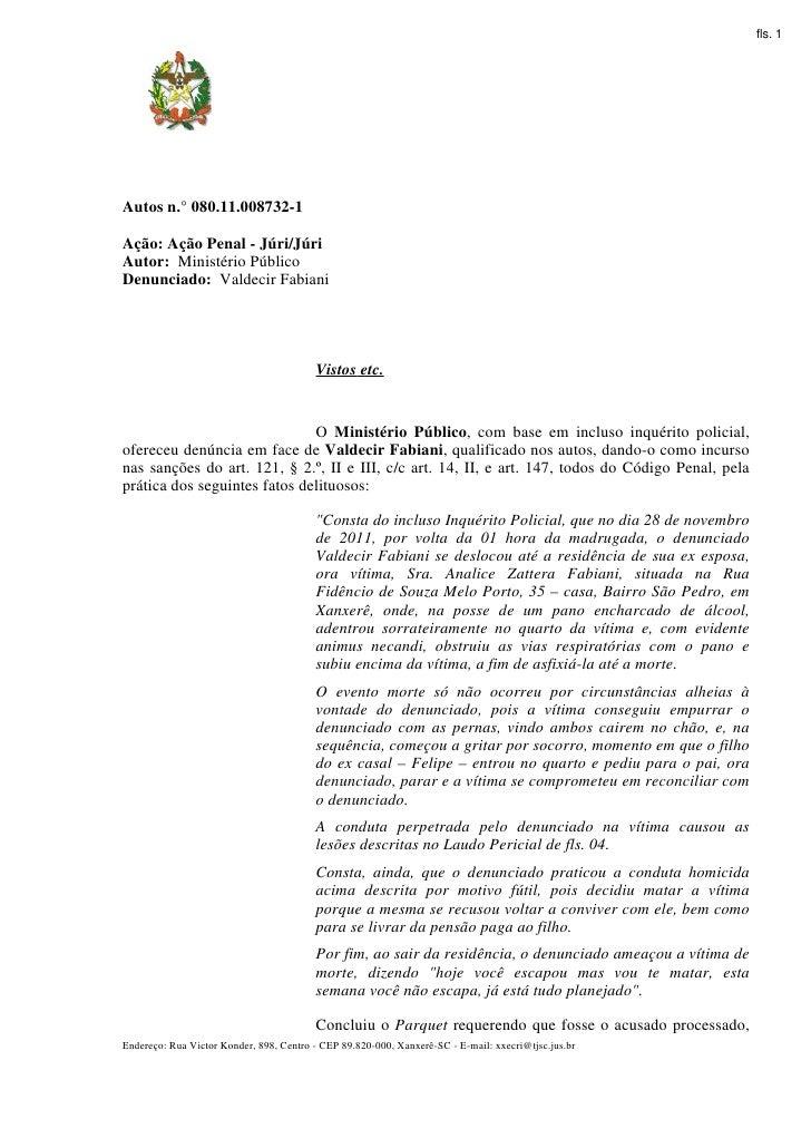 fls. 1Autos n.° 080.11.008732-1Ação: Ação Penal - Júri/JúriAutor: Ministério PúblicoDenunciado: Valdecir Fabiani          ...