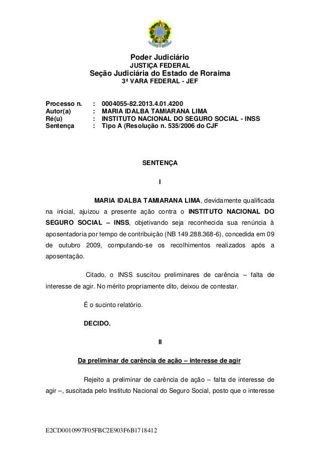 Poder Judiciário JUSTIÇA FEDERAL  Seção Judiciária do Estado de Roraima 3ª VARA FEDERAL - JEF  Processo n. Autor(a) Ré(u) ...