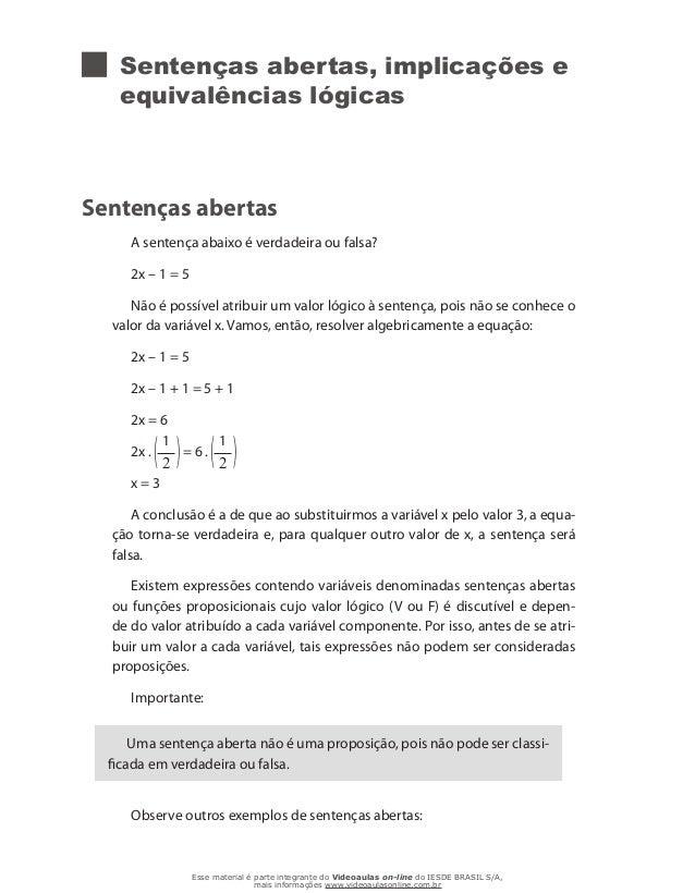 Sentenças abertas, implicações e equivalências lógicas Sentenças abertas A sentença abaixo é verdadeira ou falsa? 2x – 1 =...