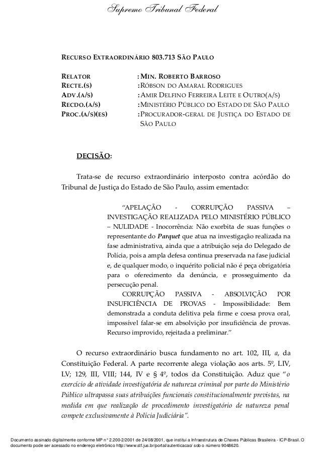 RECURSO EXTRAORDINÁRIO 803.713 SÃO PAULO RELATOR : MIN. ROBERTO BARROSO RECTE.(S) :RÓBSON DO AMARAL RODRIGUES ADV.(A/S) :A...