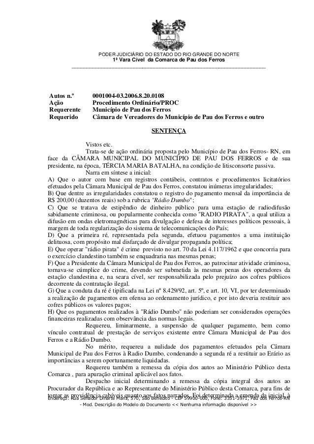 Autos n.º 0001004-03.2006.8.20.0108Ação Procedimento Ordinário/PROCRequerente Município de Pau dos FerrosRequerido Câmara ...