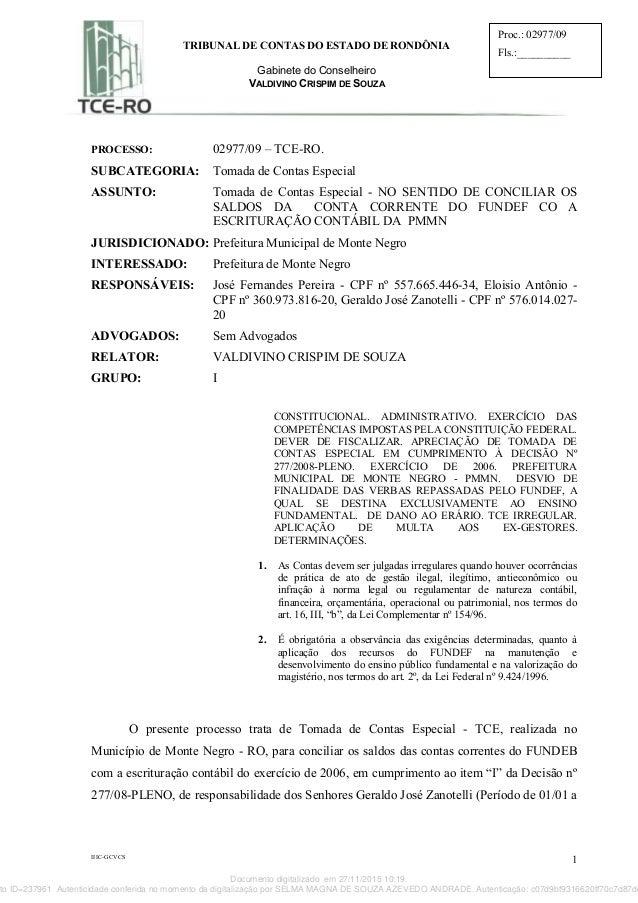 IIIC-GCVCS 1 TRIBUNAL DE CONTAS DO ESTADO DE RONDÔNIA Gabinete do Conselheiro VALDIVINO CRISPIM DE SOUZA Proc.: 02977/09 F...
