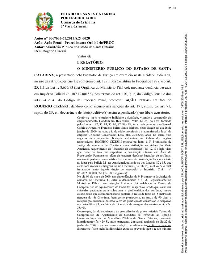 ESTADO DE SANTA CATARINA PODER JUDICI�RIO Comarca de Crici�ma 2� Vara Criminal Autos n� 0007635-75.2013.8.24.0020 A��o: A�...