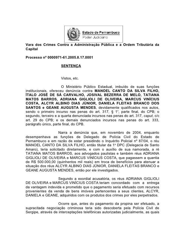 Vara dos Crimes Contra a Administração Pública e a Ordem Tributária da Capital  Processo nº 0000971-61.2005.8.17.0001     ...