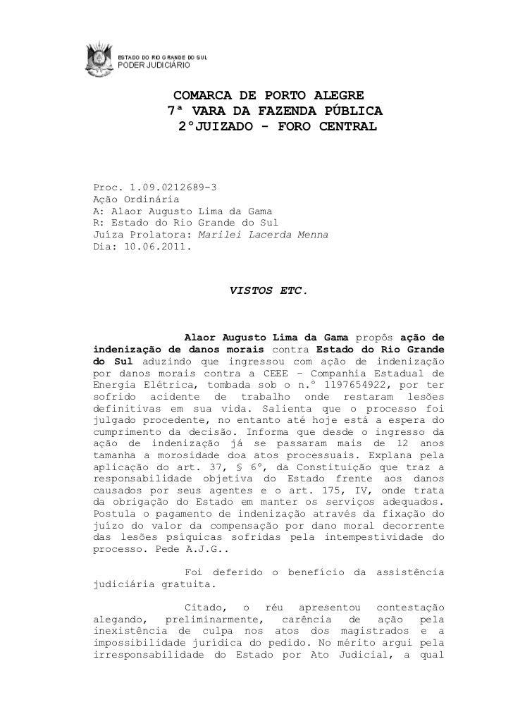 COMARCA DE PORTO ALEGRE            7ª VARA DA FAZENDA PÚBLICA              2ºJUIZADO - FORO CENTRALProc. 1.09.0212689-3Açã...