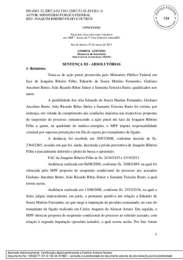 1 0814261-21.2007.4.02.5101 (2007.51.01.814261-1) AUTOR: MINISTERIO PUBLICO FEDERAL REU: JOAQUIM RIBEIRO FILHO E OUTROS CO...