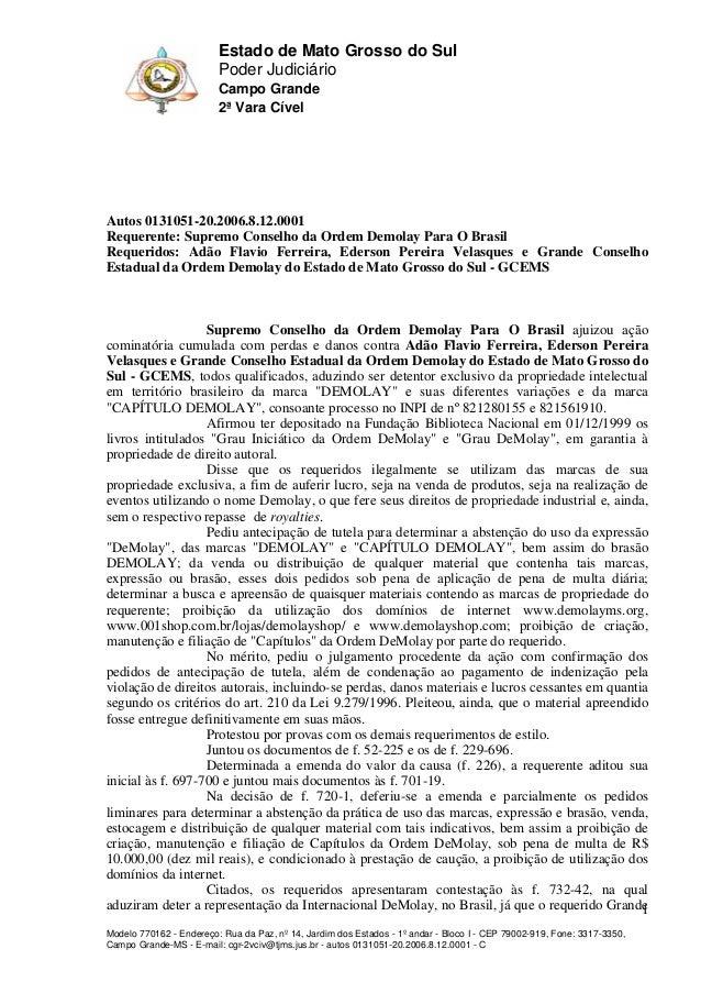 Estado de Mato Grosso do Sul Poder Judiciário Campo Grande 2ª Vara Cível  Autos 0131051-20.2006.8.12.0001 Requerente: Supr...
