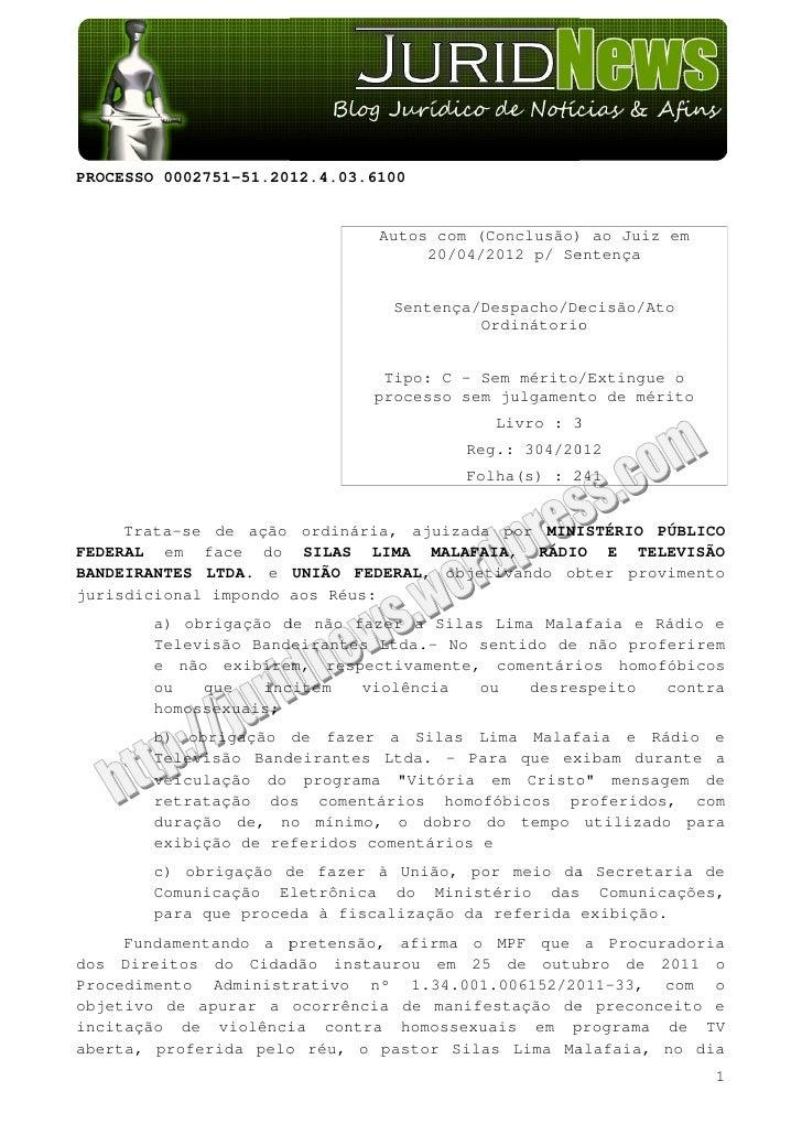 PROCESSO 0002751-51.2012.4.03.6100                               Autos com (Conclusão) ao Juiz em                         ...