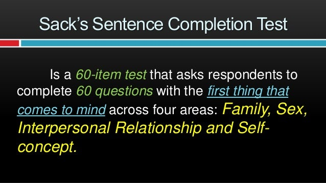 sack sentence completion test View ssct sample scoringdocx from cas 2016 at cavite state university main  campus (don severino de las alas) indang sacks sentence completion test.