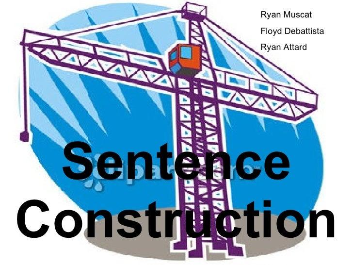 Sentence Construction Ryan Muscat Floyd Debattista Ryan Attard