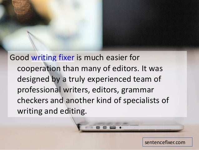 using sentence fixer while writing your essay 9 good writing fixer