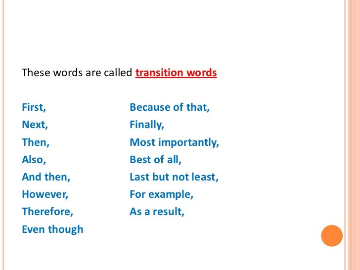 how to write a transitional sentence A list of transition words — with examples on how to use these transitional devices in writing to connect one idea with another phrases or sentences.