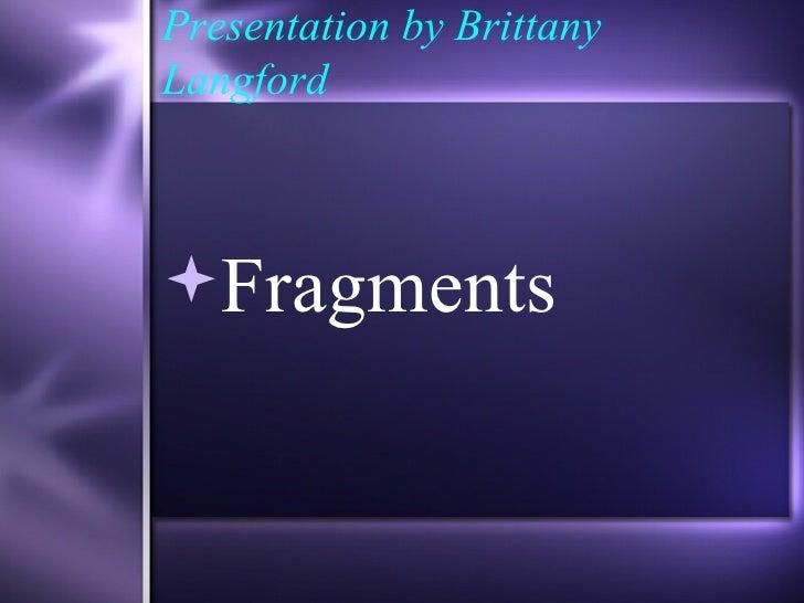 Presentation by BrittanyLangfordFragments