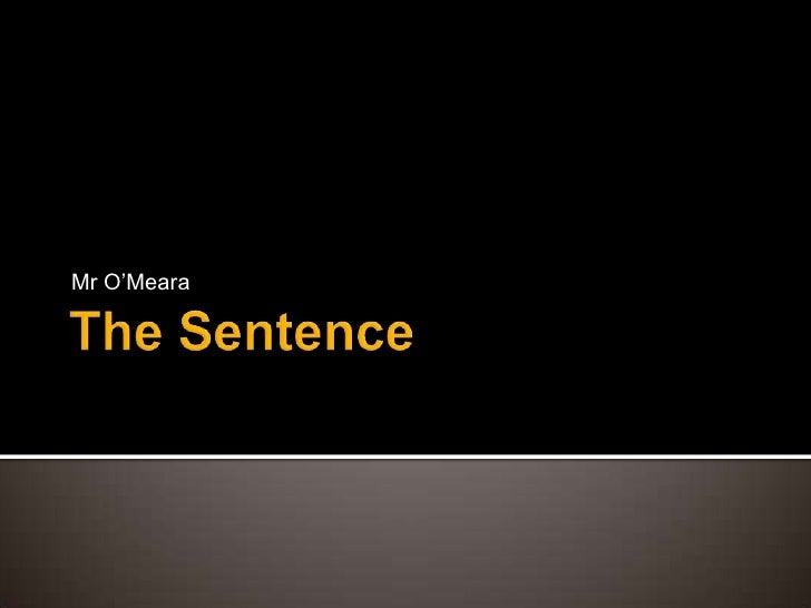 The Sentence<br />Mr O'Meara<br />