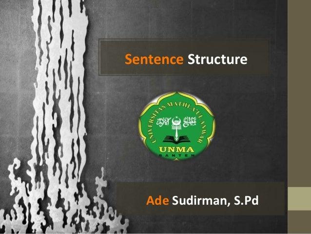 Sentence Structure Ade Sudirman, S.Pd