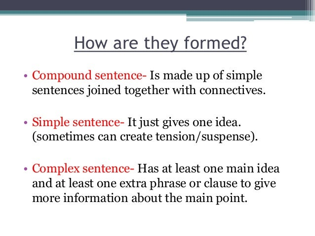 sentence types Welcome to the purdue owl this page is brought to you by the owl at purdue ( ) sections are divided into general tips for varying structure, a discussion of sentence types, and specific parts of speech which can aid in sentence variety.