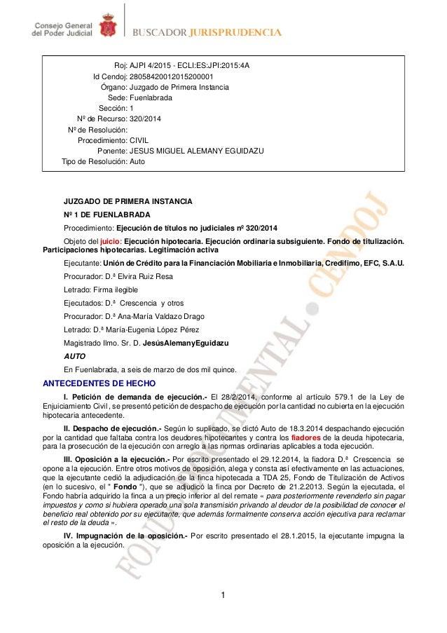 1 Roj: AJPI 4/2015 - ECLI:ES:JPI:2015:4A Id Cendoj: 28058420012015200001 Órgano: Juzgado de Primera Instancia Sede: Fuenla...
