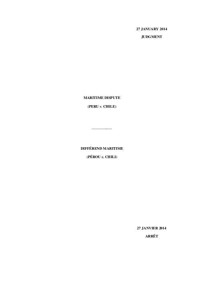 27 JANUARY 2014 JUDGMENT  MARITIME DISPUTE (PERU v. CHILE)  ___________  DIFFÉREND MARITIME (PÉROU c. CHILI)  27 JANVIER 2...