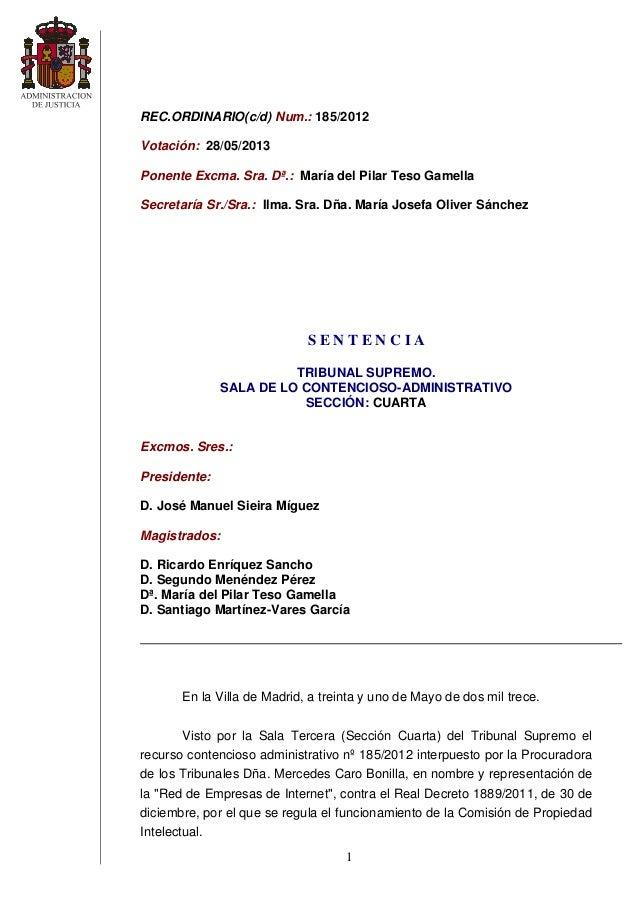 1REC.ORDINARIO(c/d) Num.: 185/2012Votación: 28/05/2013Ponente Excma. Sra. Dª.: María del Pilar Teso GamellaSecretaría Sr./...