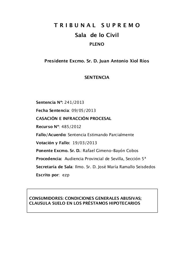 T R I B U N A L S U P R E M OSala de lo CivilPLENOPresidente Excmo. Sr. D. Juan Antonio Xiol RíosSENTENCIASentencia Nº: 24...