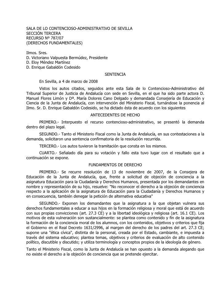 SALA DE LO CONTENCIOSO-ADMINISTRATIVO DE SEVILLA SECCIÓN TERCERA RECURSO Nº 787/07 (DERECHOS FUNDAMENTALES)  Ilmos. Sres. ...