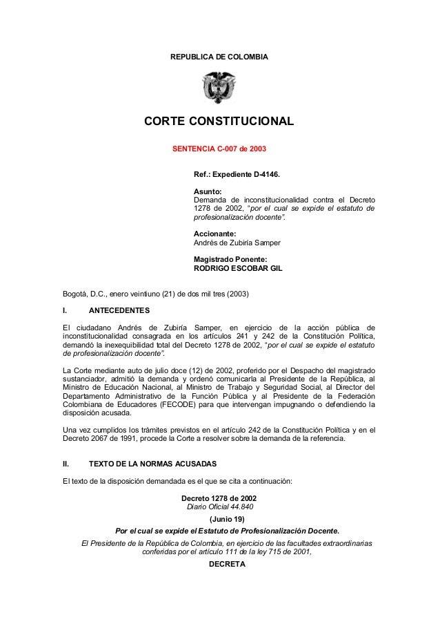 REPUBLICA DE COLOMBIA CORTE CONSTITUCIONAL SENTENCIA C-007 de 2003 Ref.: Expediente D-4146. Asunto: Demanda de inconstituc...
