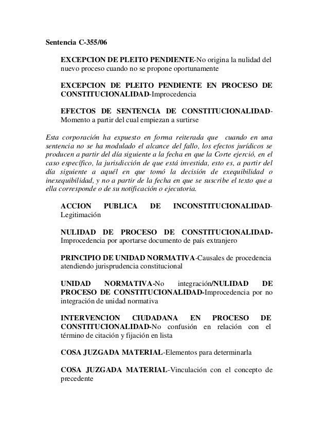 Sentencia C-355/06 EXCEPCION DE PLEITO PENDIENTE-No origina la nulidad del nuevo proceso cuando no se propone oportunament...