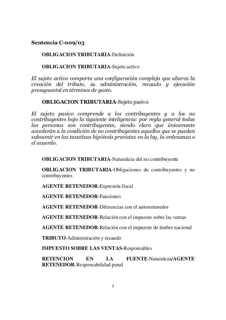Sentencia C-009/03    OBLIGACION TRIBUTARIA-Definición    OBLIGACION TRIBUTARIA-Sujeto activoEl sujeto activo comporta una...