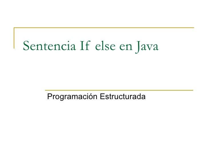 Sentencia If else en Java Programación Estructurada