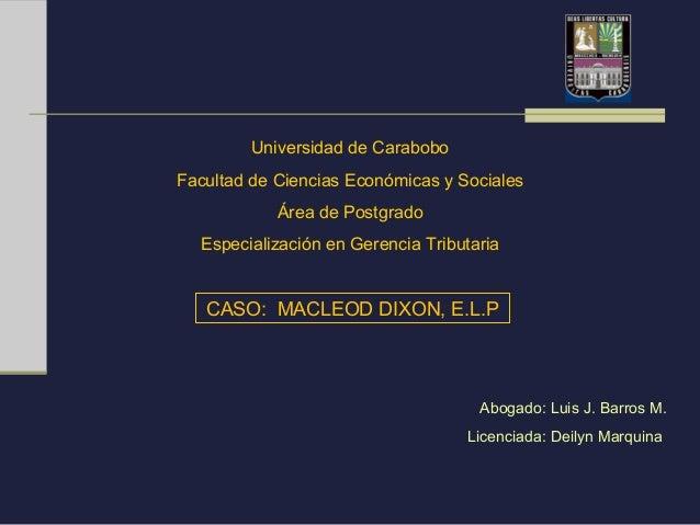 Universidad de Carabobo Facultad de Ciencias Económicas y Sociales Área de Postgrado Especialización en Gerencia Tributari...