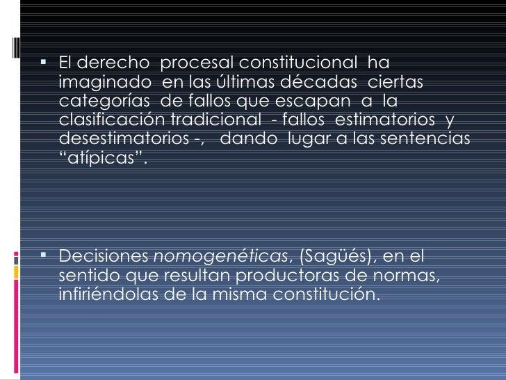 <ul><li>El derecho  procesal constitucional  ha imaginado  en las últimas décadas  ciertas categorías  de fallos que escap...