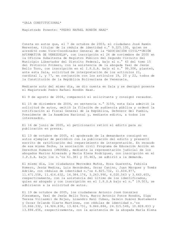 *SALA CONSTITUCIONAL* Magistrado Ponente: *PEDRO RAFAEL RONDÓN HAAZ* Consta en autos que, el 7 de octubre de 2003, el ciud...