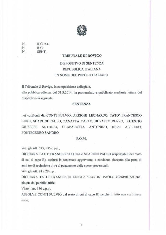 reato; visti gli artt. 533, 535 c.p.p., DICHIARA TATO' FRANCESCO LUIGI e SCARONI PAOLO responsabili del reato di cui al ca...