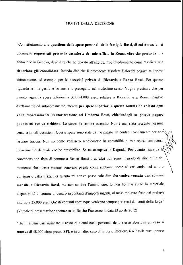 altra banca. Anche Balocchi copriva spese personali dei familiari di Bossi, ad esempio spese di Riccardo per 100.000 per c...