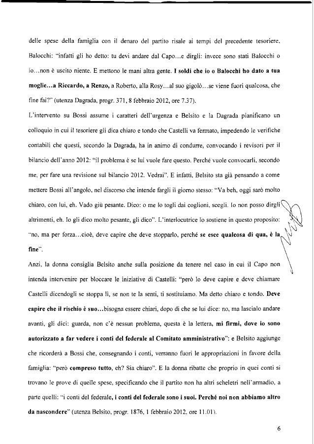 Infatti, qualche gIOrno più tardi (utenza Dagrada, progr 266, 6 febbraio 2012, ore 18.16), la Dagrada informa Belsito che ...