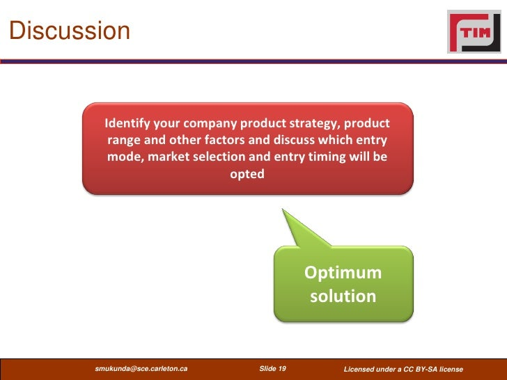 Discussion         Identify your company product strategy, product          range and other factors and discuss which entr...