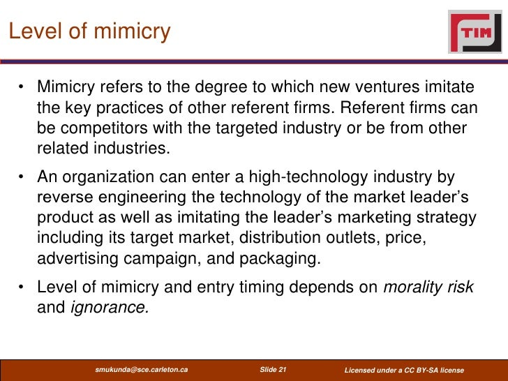 Level of mimicry• Mimicry refers to the degree to which new ventures imitate  the key practices of other referent firms. R...