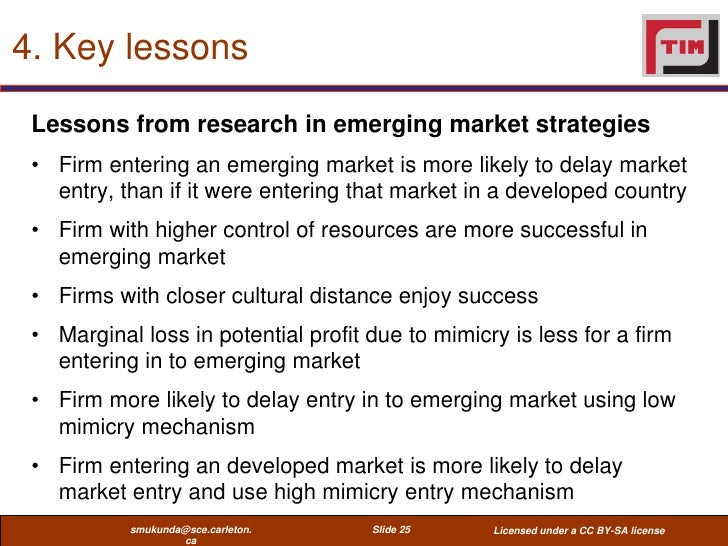 4. Key lessons Lessons from research in emerging market strategies • Firm entering an emerging market is more likely to de...