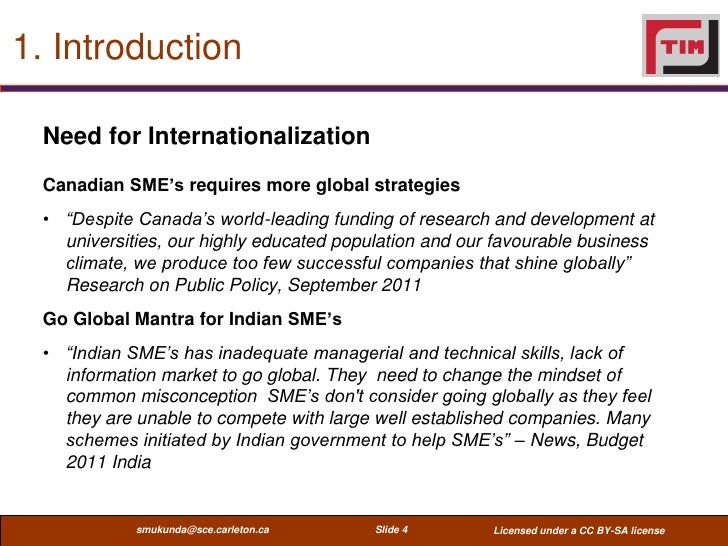 """1. Introduction  Need for Internationalization  Canadian SME's requires more global strategies  • """"Despite Canada's world-..."""