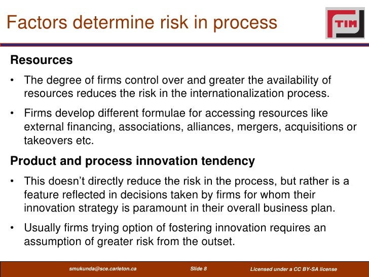 Factors determine risk in processResources• The degree of firms control over and greater the availability of  resources re...