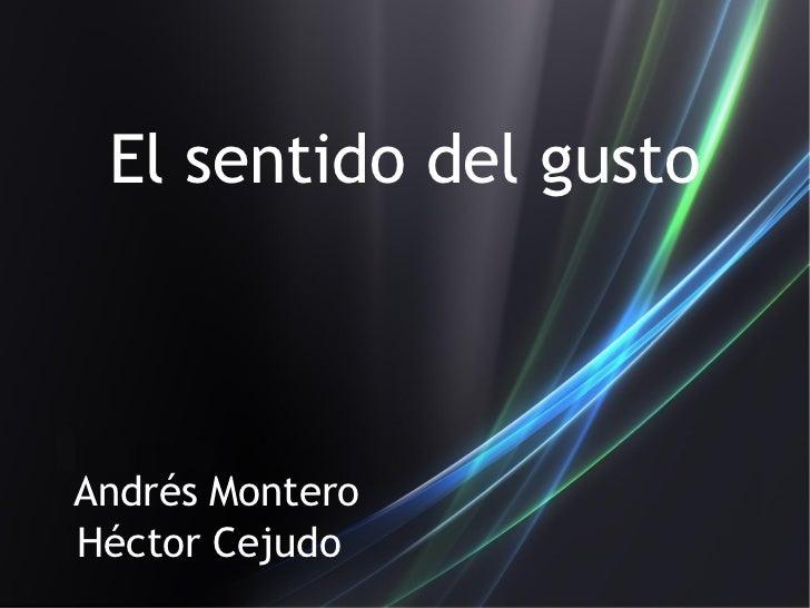 El sentido del gusto Andrés Montero Héctor Cejudo