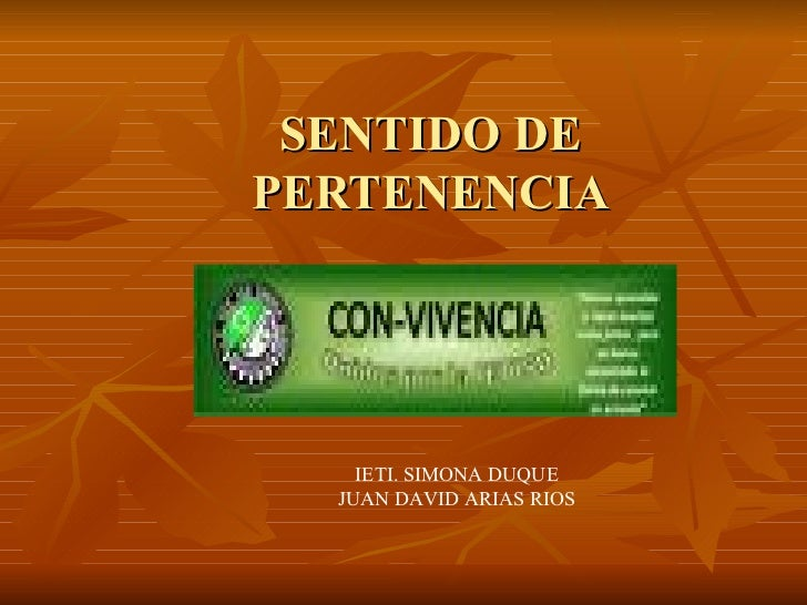 SENTIDO DE PERTENENCIA IETI. SIMONA DUQUE JUAN DAVID ARIAS RIOS