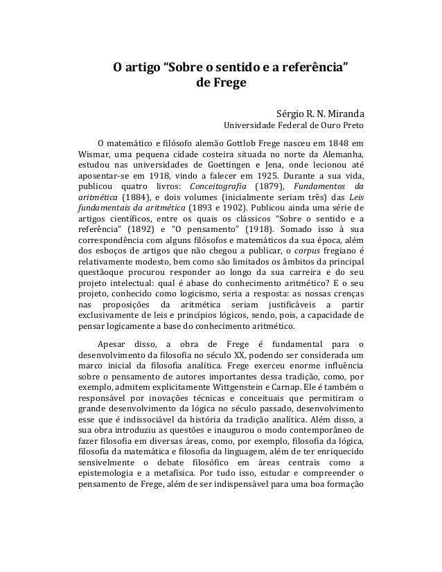 """O artigo """"Sobre o sentido e a referência"""" de Frege Sérgio R. N. Miranda Universidade Federal de Ouro Preto O matemático e ..."""