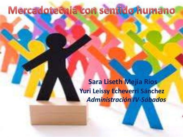 Sara Liseth Mejía RíosYuri Leissy Echeverri Sánchez  Administración IV-Sábados