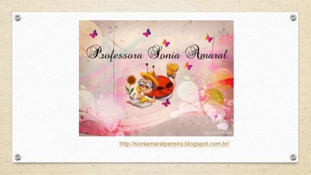 http://soniamaralpereira.blogspot.com.br/