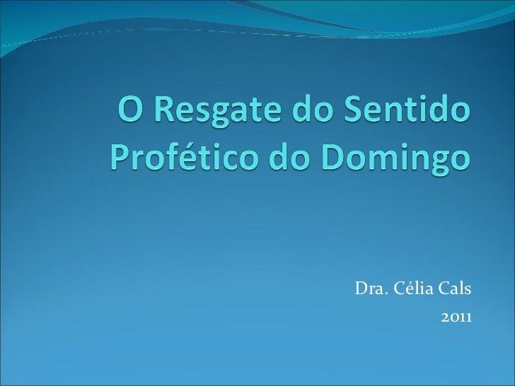 Dra. Célia Cals 2011