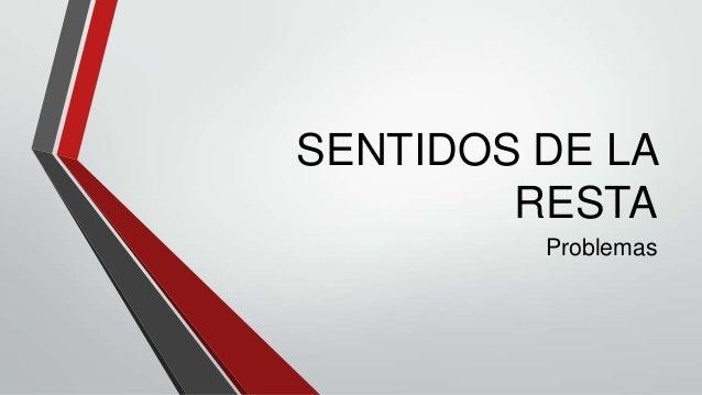 SENTIDOS DE LARESTAProblemas