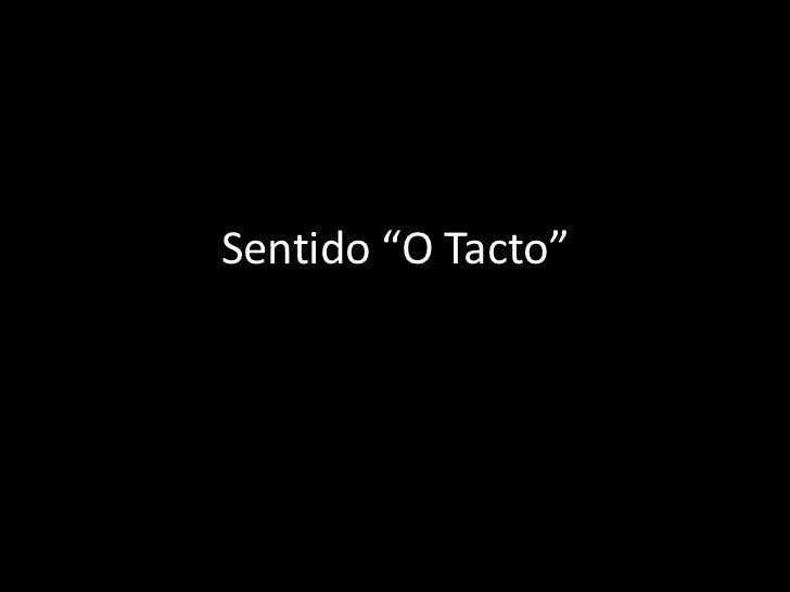 "Sentido ""O Tacto""<br />"