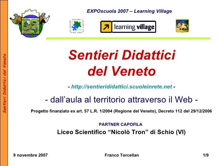 Sentieri Didattici del Veneto -   http://sentierididattici.scuoleinrete.net  - - dall'aula al territorio attraverso il Web...